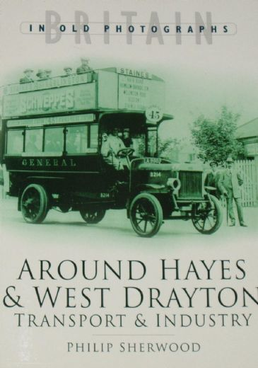 Around Hayes & West Drayton, Transport & Industry, by Philip Sherwood